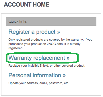 Note: If you have purchased your ZAGG product on truezloadmw.ga you DO NOT need to register the product; your order number will be used for replacement purposes. If you purchased your ZAGG product from an offsite reseller, you will need to register the product.